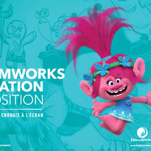 DREAMWORKS ANIMATION : L'EXPOSITION