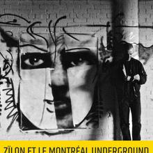 Zïlon et le Montréal Underground