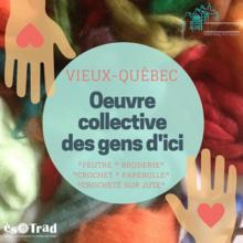 Vieux-Québec: oeuvre collective des gens d'ici