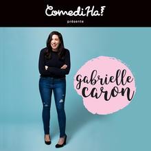 ComediHa! présente Gabrielle Caron