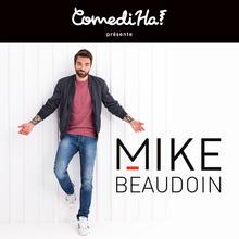 ComediHa! présente Mike Beaudoin