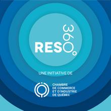 La Chambre de commerce et d'industrie de Québec présente RESO360°