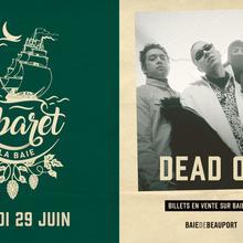 Cabaret de la Baie - Dead Obies / whities / Xavierr