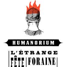 HUMANORIUM - l'étrange fête foraine