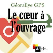 Géorallye GPS : Le coeur à l'ouvrage