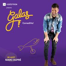 Gala ComediHa! animé par Marc Dupré