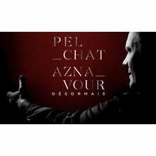 Pelchat Aznavour Désormais