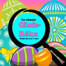 Chasse Oeufs-Réka (3-7 ans) pour Pâques