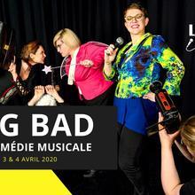 Big Bad - La comédie musicale