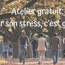 Atelier gratuit: gérer son stress, c'est gagnant