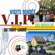 Visite familiale TRÉS privée : Moulin V.I.P ou Trait-Carré V.I.P.