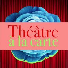 Théâtre à la carte (balado)