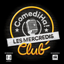 Les Mercredis ComediHa! Club
