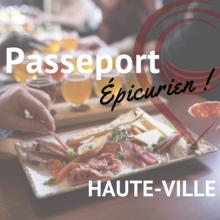 Passeport épicurien Haute-Ville