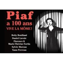 Piaf a 100 ans. Vive la Môme !